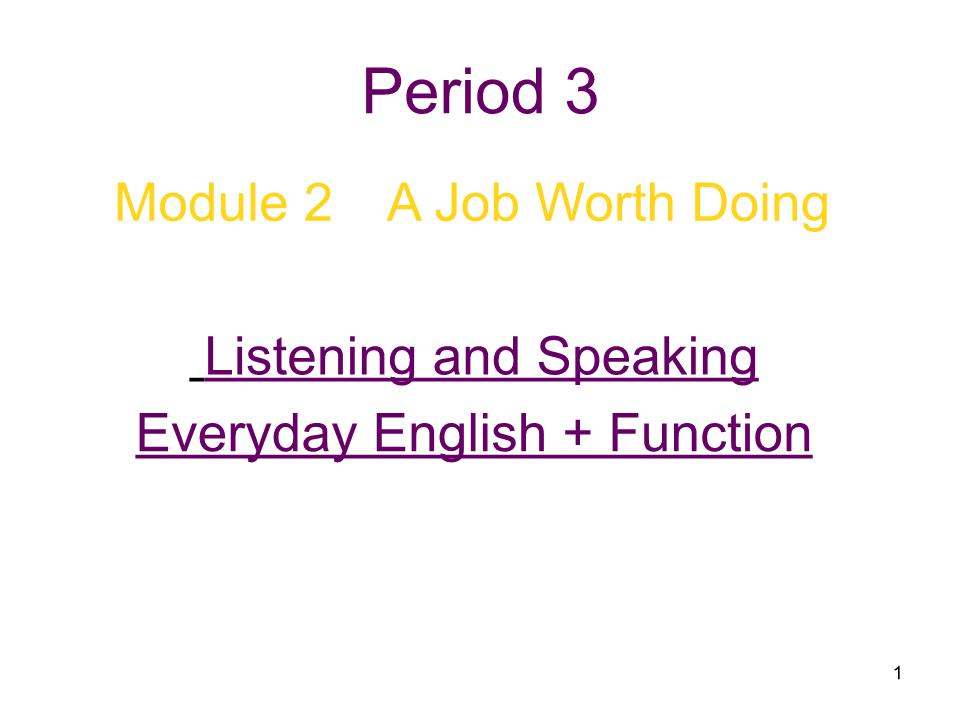 高中英语:module 2《a job worth doing》课件-listening & speaking